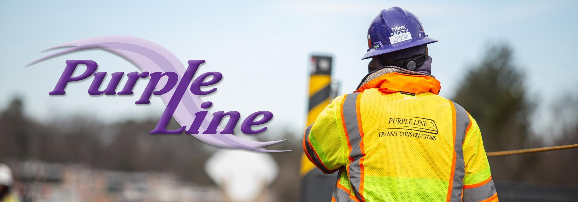 Purple Line logo over image of PLTC worker reviewing construction site.